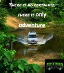There is no certainty, only adventure!!